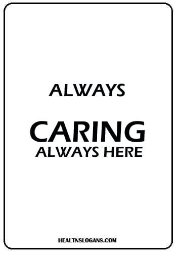 Health Care Slogans - Always Caring. Always Here.