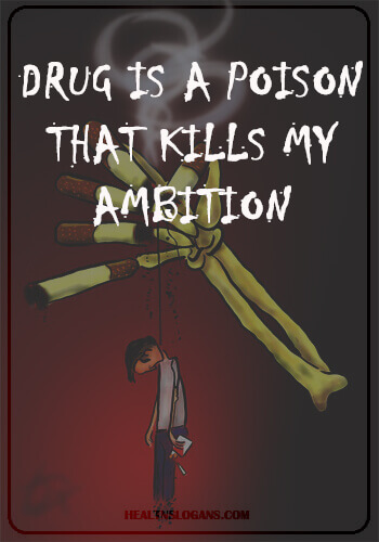 anti drug slogans - Drug Is A Poison That Kills My Ambition
