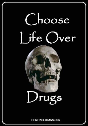anti marijuana slogans - Choose life over drugs