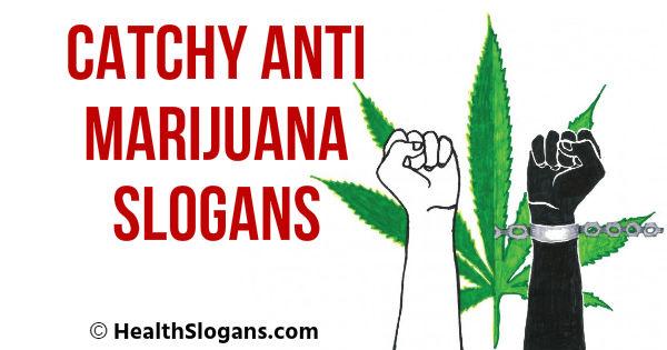Anti Marijuana Slogans