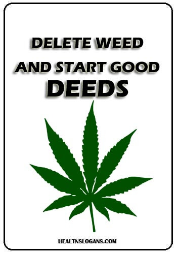Anti Weed Slogans - Delete weed and start good deeds