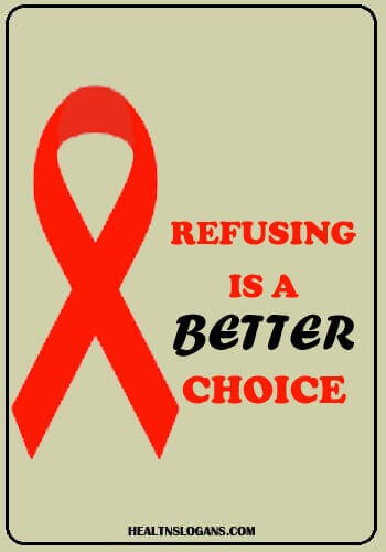 Red Ribbon Week Slogans - Refusing is a better choice