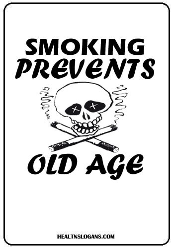 Anti Smoking Slogans - Smoking prevents old age