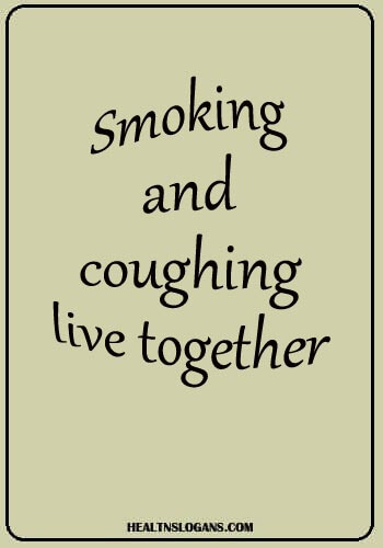 no smoking slogans english - Smoking and coughing live together