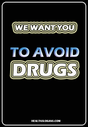 poster on say no to drugs with slogans - We want you to avoid drugs