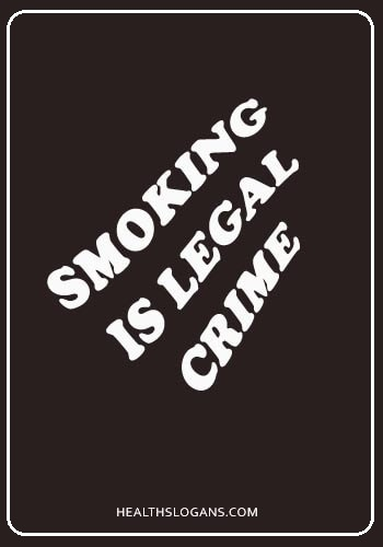 anti smoking slogans and posters - smoking is legal crime
