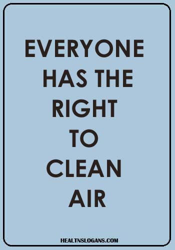 Anti Smoking Slogans - Everyone has the right to clean air