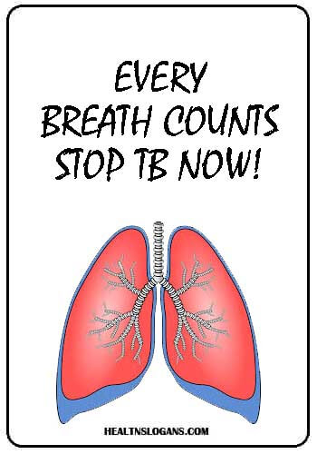 40 Best Tuberculosis Slogans and Best Tuberculosis Quotes