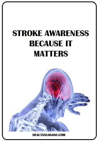 Stroke Awareness Slogans - Stroke awareness: Because it matters