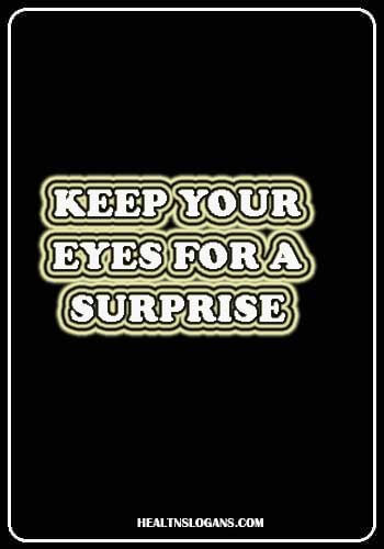 Eye Slogans - Keep your eyes for a surprise
