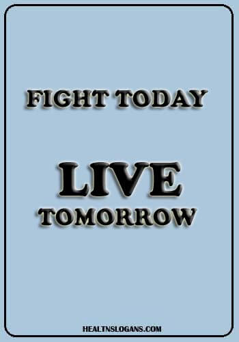 Slogans on Malaria - Fight today, live tomorrow
