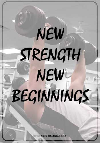 Gym Slogans - New strength, new beginnings