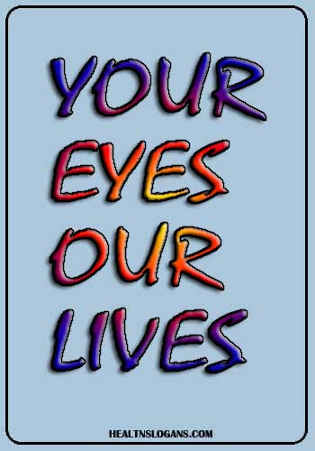 eye donation slogans - Your Eyes – Our Lives.