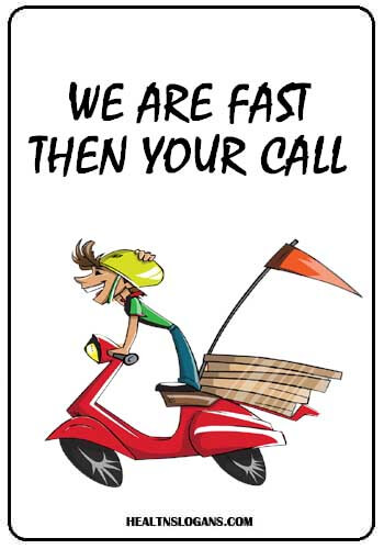 food delivery slogans - We are fast then your call