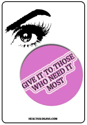 eye camp slogans - Give it to those who need it most