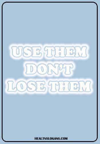 eye safety slogans - Use them don't lose them