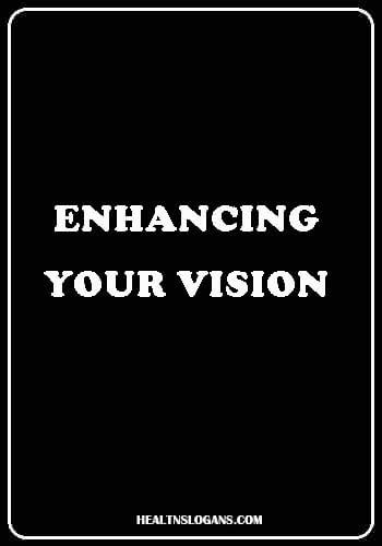 eye doctor slogans -- Enhancing Your Vision