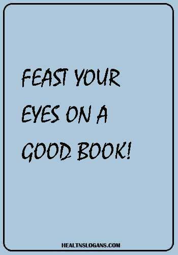 Eye Slogans - Feast your eyes on a good book!