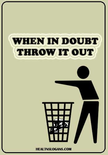 Food Safety Slogans - When in doubt throw it out