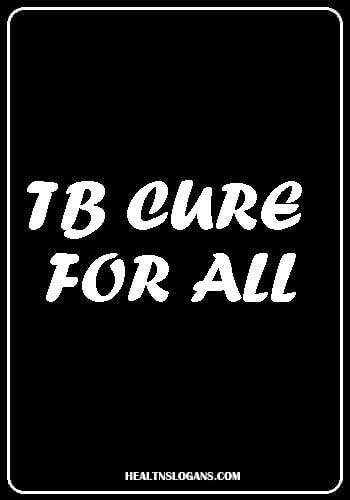 Tuberculosis Slogans - TB cure for all