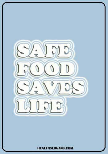 Food Safety Slogans - Safe food saves life