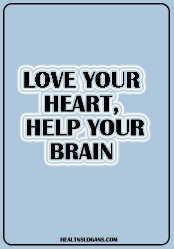 slogans disease - Love your heart, help your brain