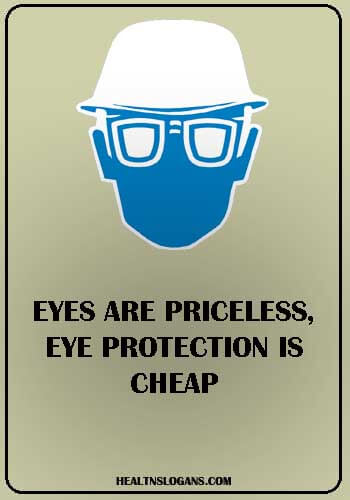 eye care slogans - Eyes are priceless, eye protection is cheap