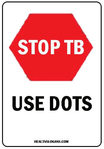 Tuberculosis Slogans - Stop TB, use DOTS