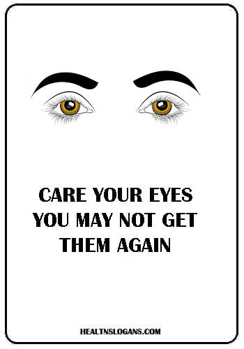 eye care slogans - Care your eyes – You may not get them again