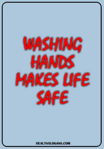 good hygiene slogans - Washing hands, makes life safe