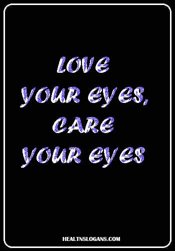 eye care slogans - Love your eyes, Care your eyes