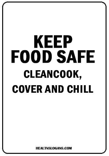 sanitation slogans - Keep food safe – clean, cook, cover, and chill