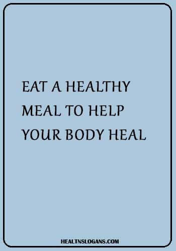 fruit and veg slogans - Eat a healthy meal to help your body heal