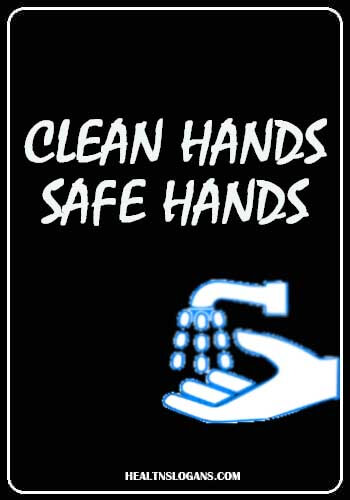 good hygiene slogans - Clean hands, safe hands
