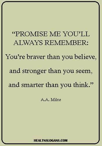 """stroke awareness quotes - """"Promise me you'll always remember: You're braver than you believe, and stronger than you seem, and smarter than you think."""" — A.A. Milne"""