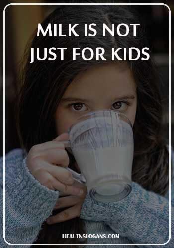 Drinking Milk Slogans - Milk is not just for kids