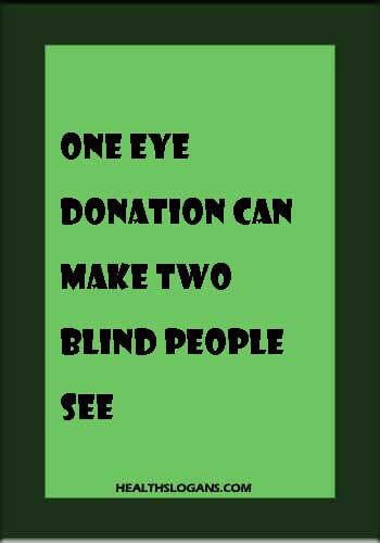 eye donation slogans - One Eye Donation can make two blind people see