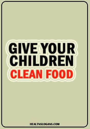 Food Safety Slogans - Give your children clean food