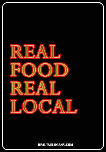 food advertisement slogans - Real Food. Real Local.