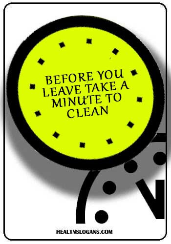 Hand Washing slogans  - Before you leave take a minute to clean