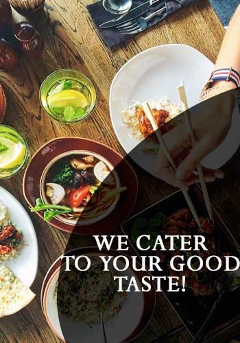 food advertisement slogans - We cater to your good taste!