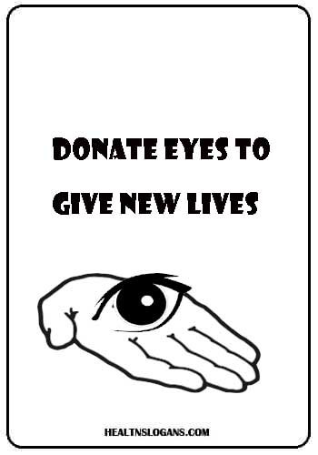 eye donation slogans - Donate Eyes to give new lives