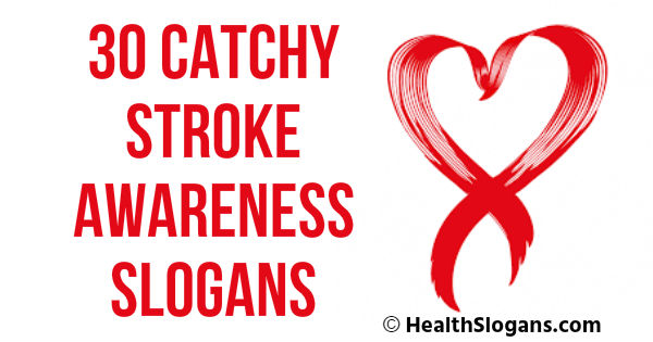 Stroke Awareness Slogans