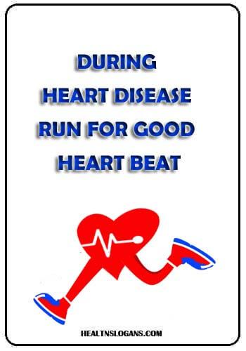 Heart Disease Slogans - During Heart Disease run for good Heart Beat