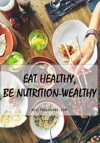 Healthy Food Slogans - Eat healthy, be nutrition-wealthy