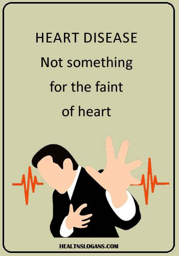 slogan on world heart day - Heart Disease: Not something for the faint of heart