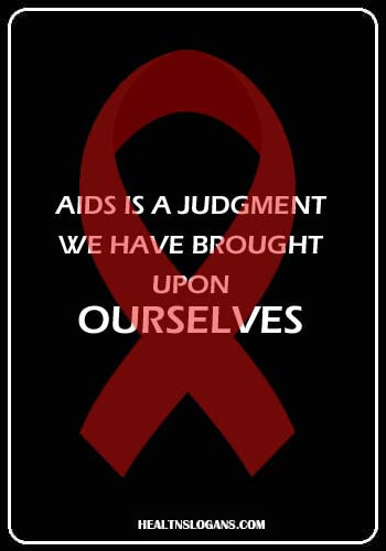 """condom Slogans - """"AIDS is a judgment we have brought upon ourselves."""""""