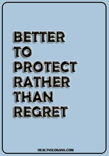HIV AIDs Slogans - Better to Protect, Rather Than Regret