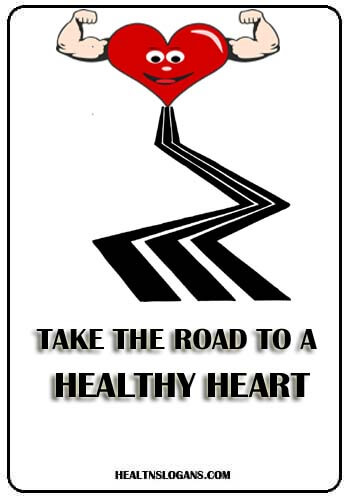 Heart Disease Slogans - Take the road to a healthy heart