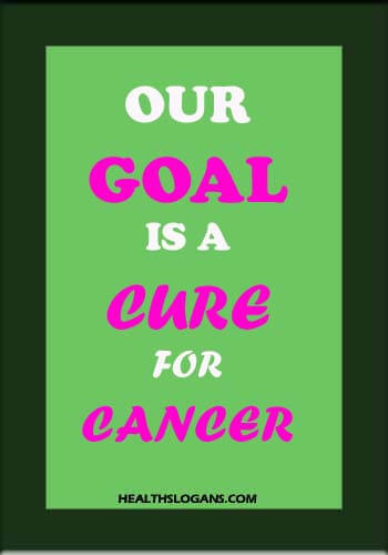 Relay for Life Slogans - Our goal is a cure for cancer